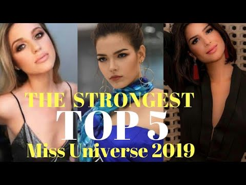 MISS UNIVERSE 2019 TOP 5 STRONGEST CANDIDATES  OF NOVEMBER. TAKE A LOOK WHO ARE THEY!..